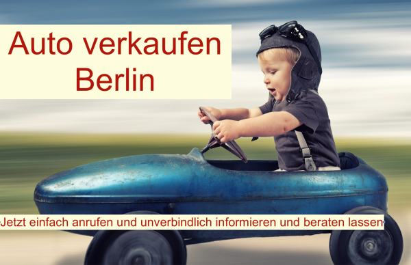 Auto verkaufen Berlin - wir kaufen Ihr Auto